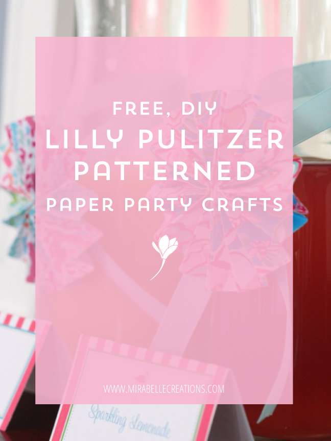 Free DIY Lilly Pulitzer Patterned Paper Party Crafts by Mirabelle Creations