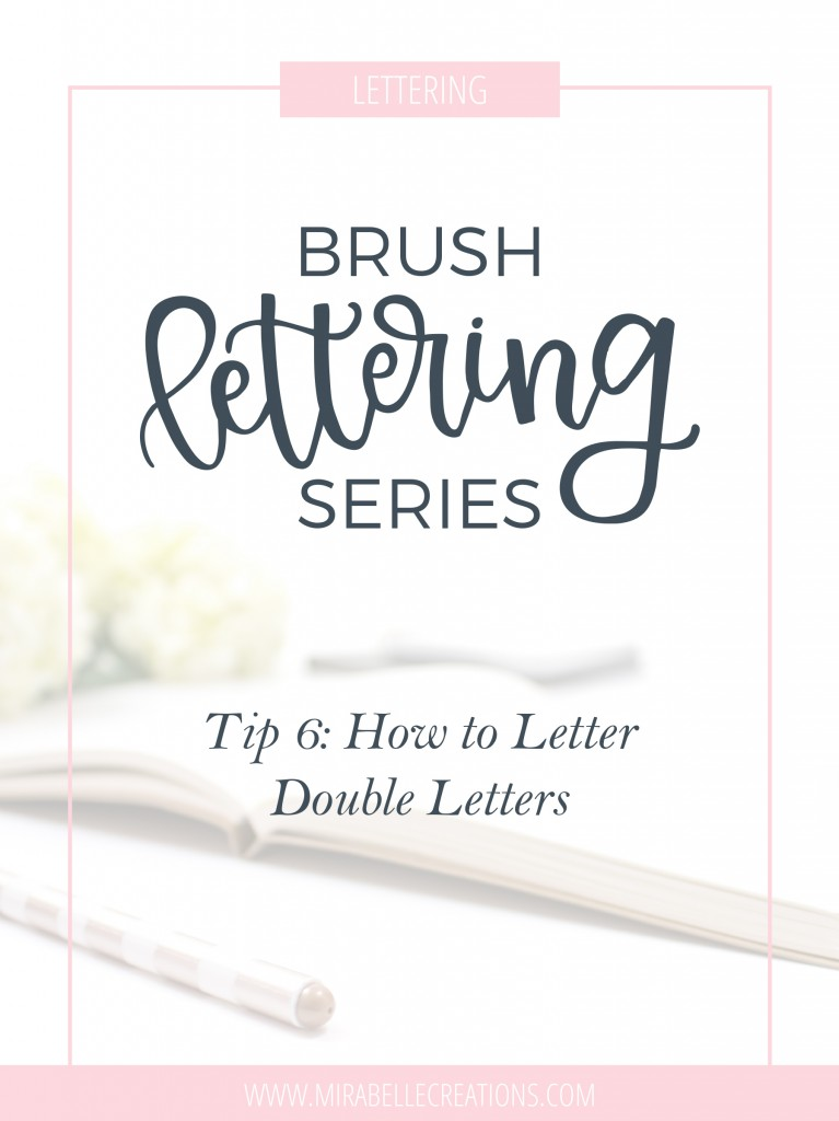 Brush Lettering Series - How to Hand Letter Double Letters by Mirabelle Creations